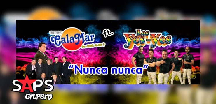 """Grupo Calamar - Los Yes Yes - """"Nunca Nunca"""""""