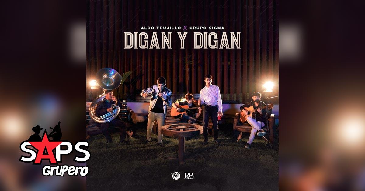 DIGAN Y DIGAN, ALDO TRUJILLO, GRUPO SIGMA