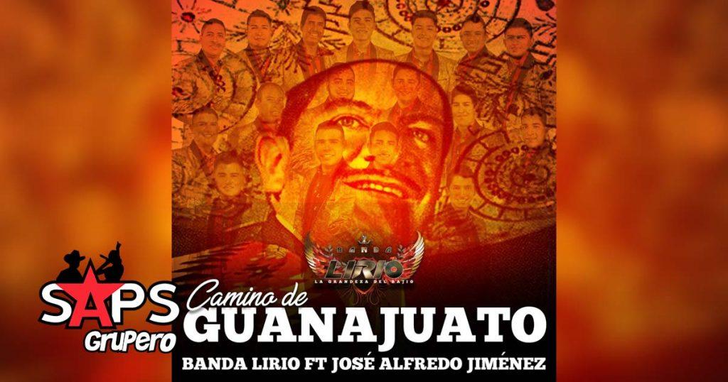 CAMINO DE GUANAJUATO, BANDA LIRIO, JOSÉ ALFREDO JIMÉNEZ