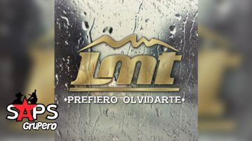PREFIERO OLVIDARTE, LMT