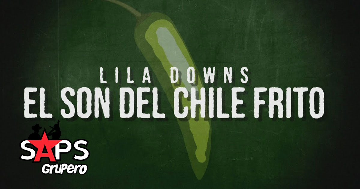 SON DEL CHILE FRITO, LILA DOWNS