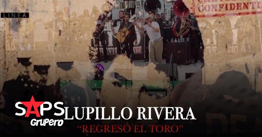 REGRESÓ EL TORO, LUPILLO RIVERA