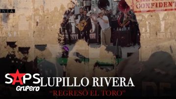 REGRESÓ EL TORO, LUPILLO RIVERA
