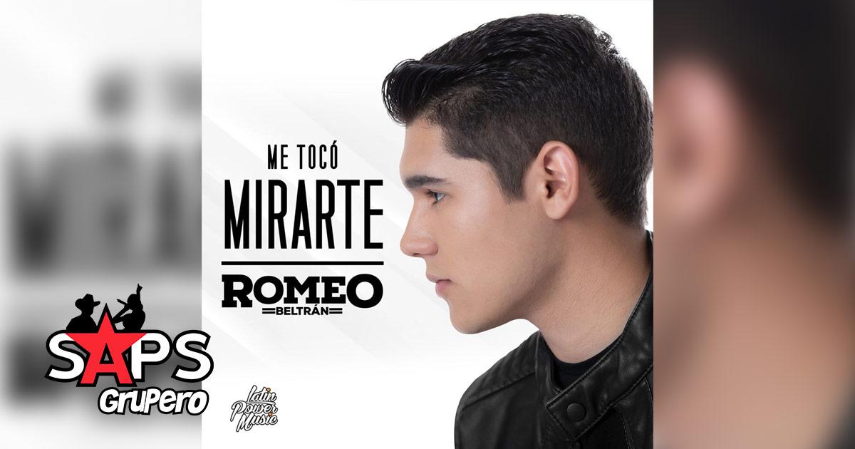 ME TOCÓ MIRARTE, ROMEO BELTRÁN