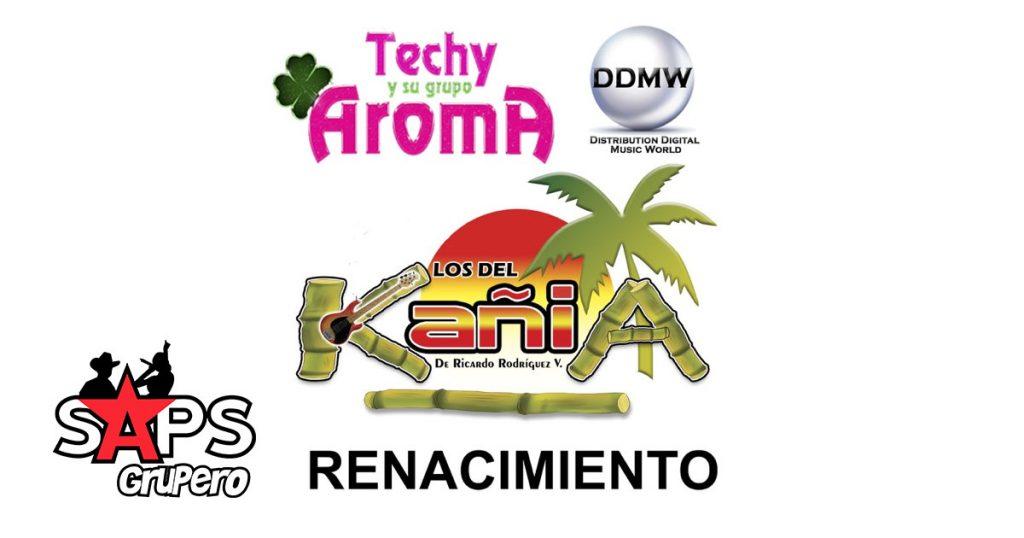 RENACIMIENTO, LOS DEL KAÑIA, TECHY Y SU AROMA