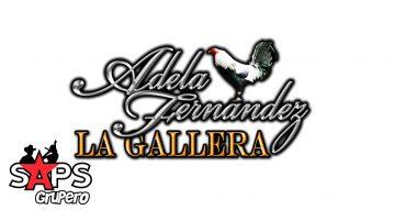 """ADELA FERNÁNDEZ """"LA GALLERA"""" - BIOGRAFÍA"""