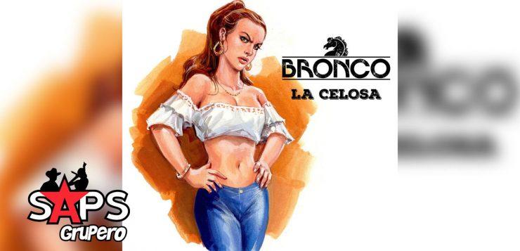 LA CELOSA, BRONCO