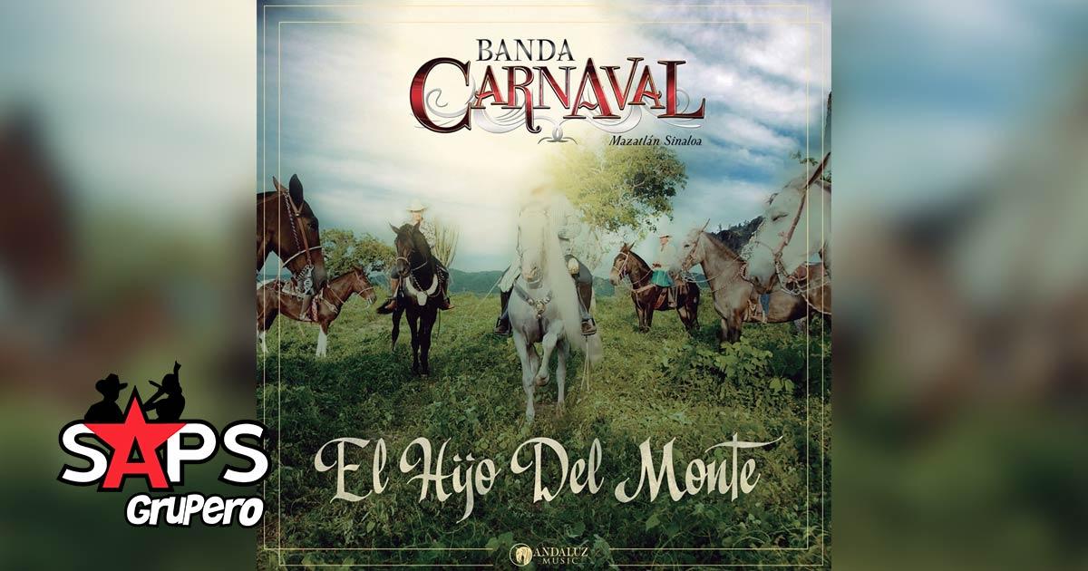 EL HIJO DEL MONTE, BANDA CARNAVAL