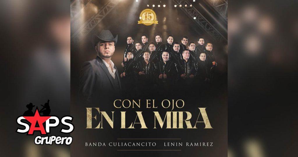 CON EL OJO EN LA MIRA, BANDA CULIACANCITO, LENIN RAMÍREZ