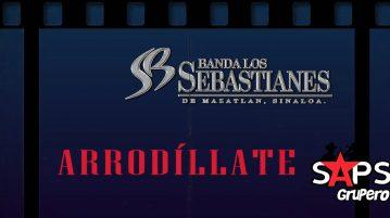 ARRODÍLLATE, BANDA LOS SEBASTIANES