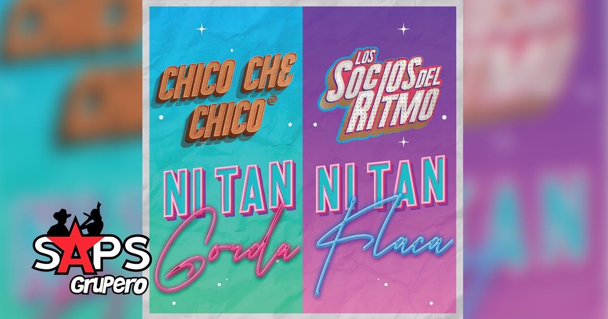 NI TAN GORDA NI TAN FLACA, CHICO CHE CHICO, LOS SOCIOS DEL RITMO