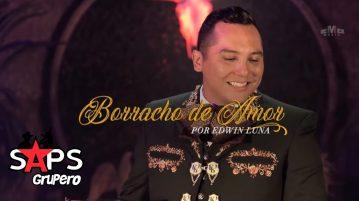 BORRACHO DE AMOR, EDWIN LUNA Y LA TRAKALOSA DE MONTERREY