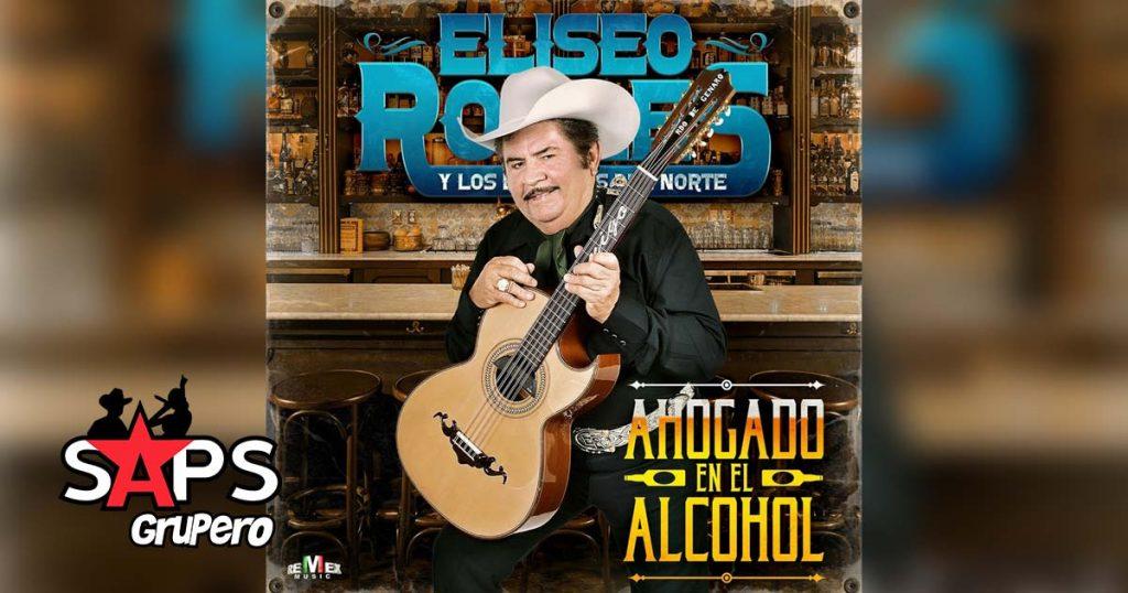 AHOGADO EN EL ALCOHOL, ELISEO ROBLES Y LOS BÁRBAROS DEL NORTE