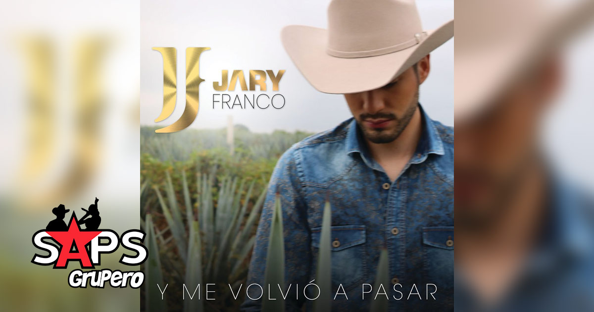 Y ME VOLVIÓ A PASAR, JARY FRANCO