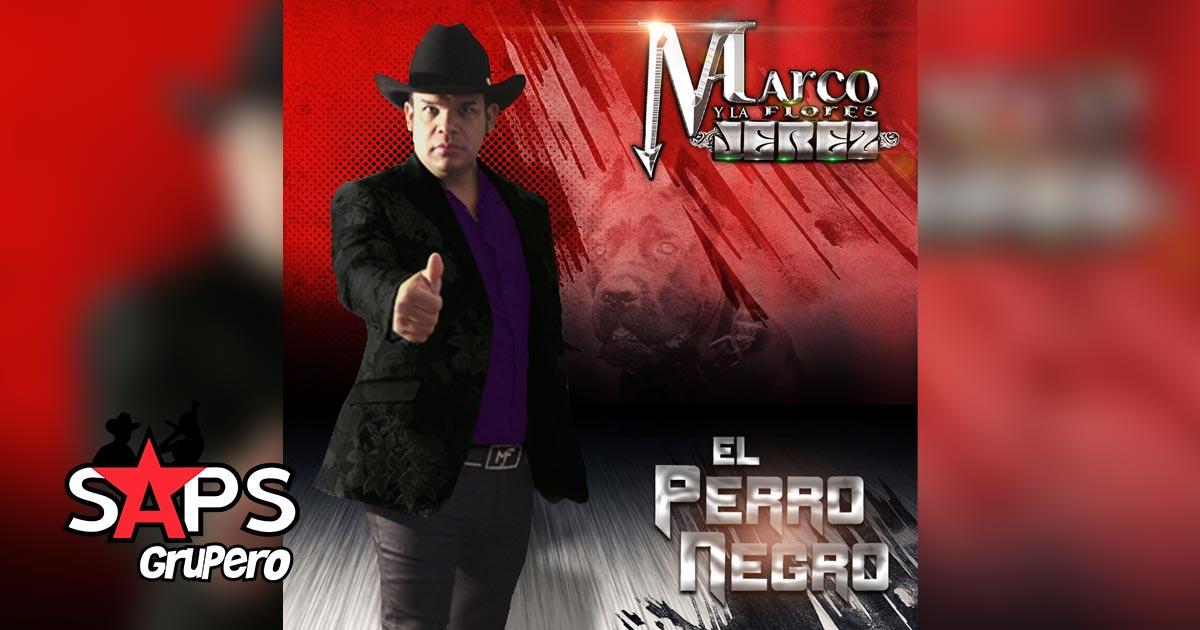 EL PERRO NEGRO, MARCO FLORES Y LA JEREZ