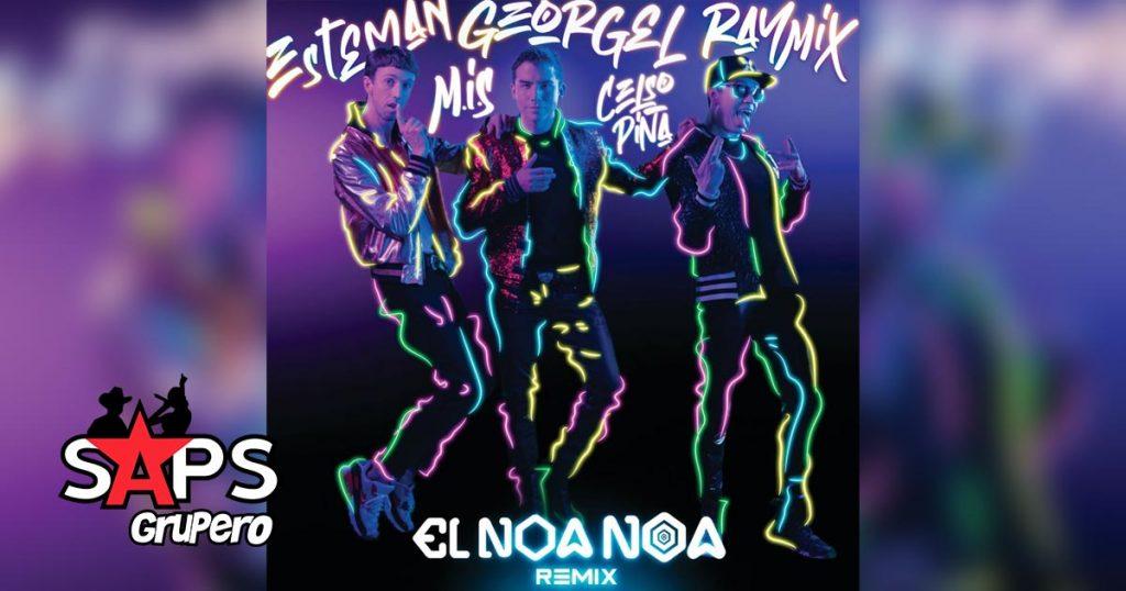 EL NOA NOA (REMIX), GEORGEL, ESTEMAN, RAYMIX, CELSO PIÑA, MEXICAN INSTITUTE OF SOUND