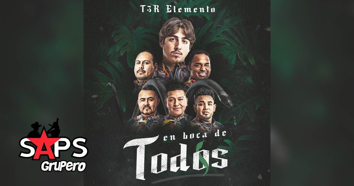 EN BOCA DE TODOS, T3R ELEMENTO