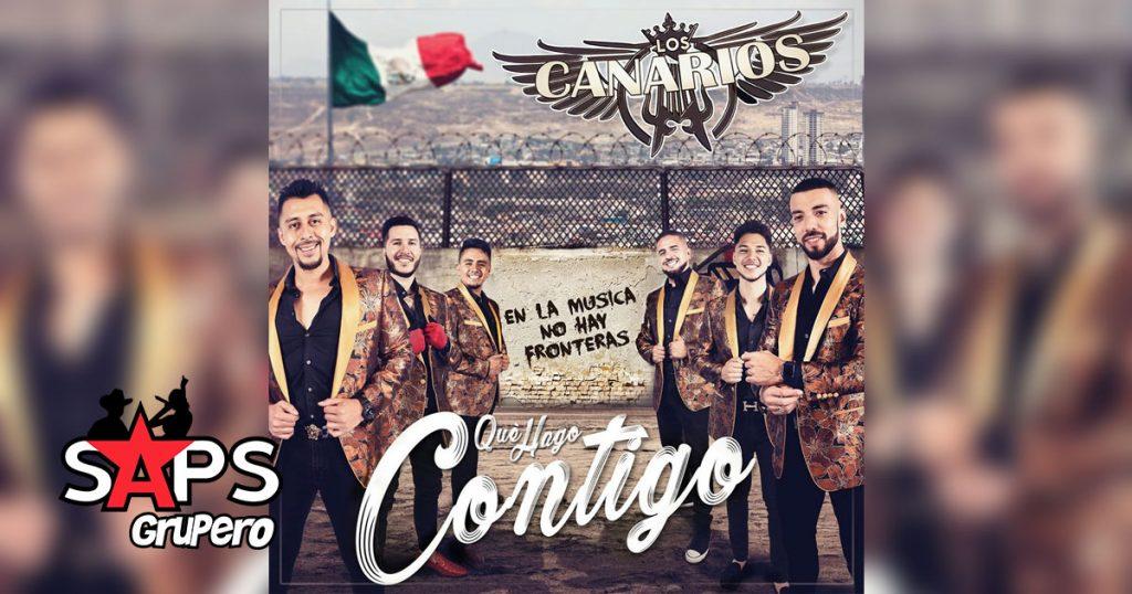 Los Canarios De Michoacán, QUÉ HAGO CONTIGO