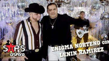 EL GÜERO BASTIDAS, ENIGMA NORTEÑO, LENIN RAMÍREZ