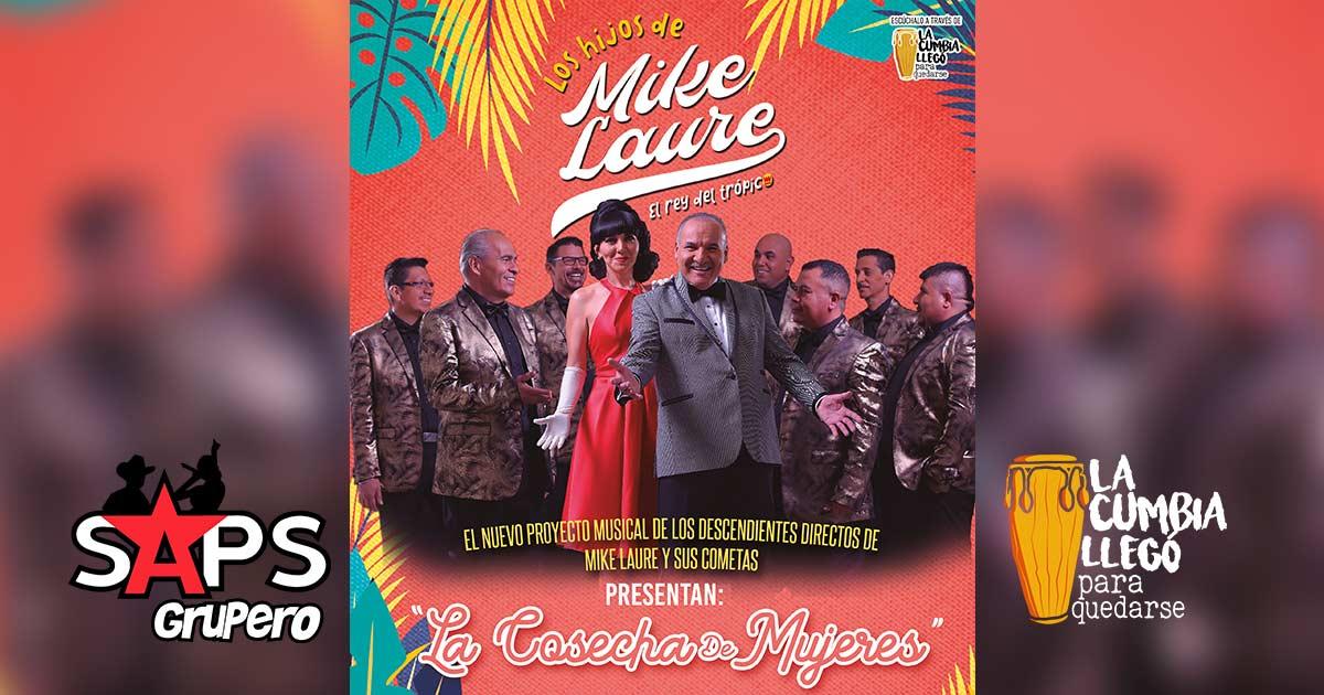 LOS HIJOS DE MIKE LAURE, LA COSECHA DE MUJERES