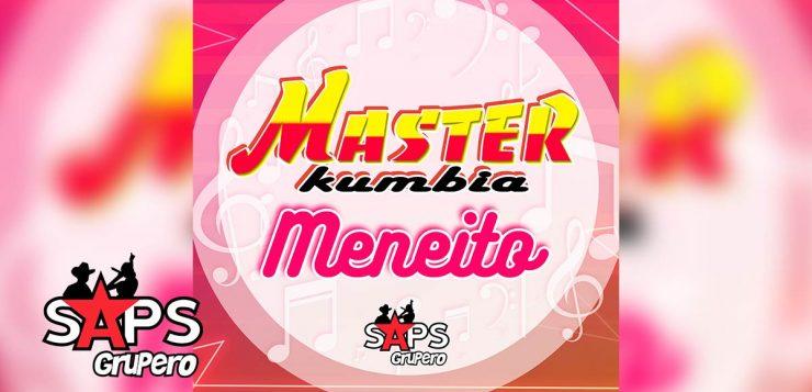 Mister Kumbia, Meneíto