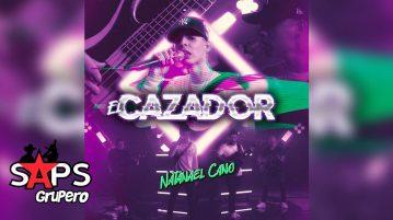 EL CAZADOR, NATANAEL CANO