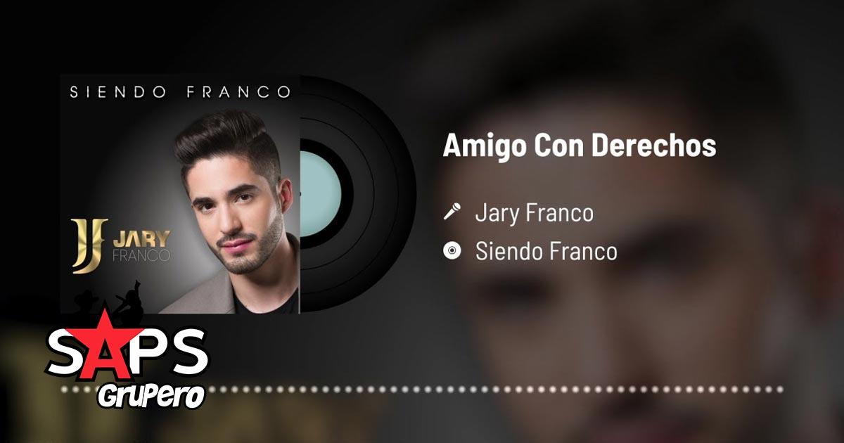 AMIGO CON DERECHOS, JARY FRANCO