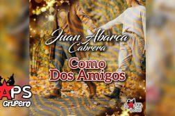 "Juan Abarca Cabrera - ""Como Dos Amigos"""
