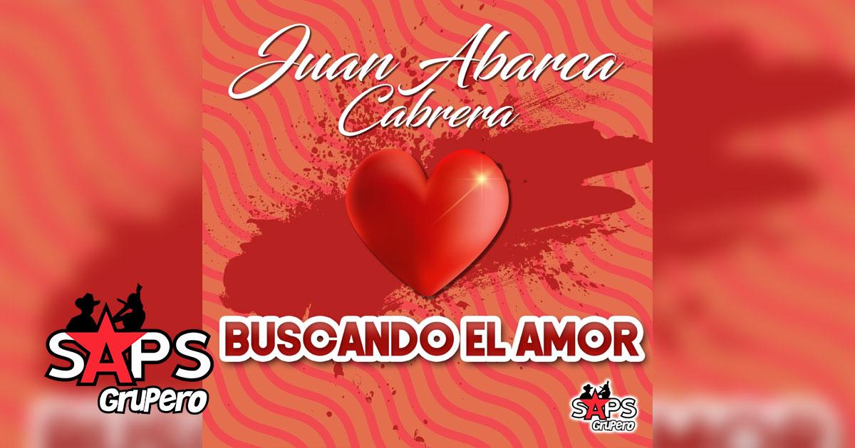 Juan Abarca - Buscando El Amor