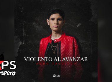 Violento Al Avanzar, Aldo Trujillo