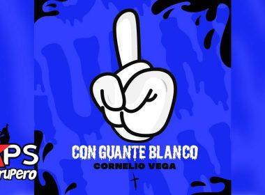 Con Guante Blanco, Cornelio Vega