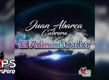 Juan Abarca Cabrera, El Administrador