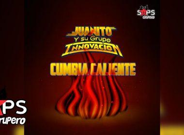 Cumbia Caliente, Juanito y su Grupo Innovación