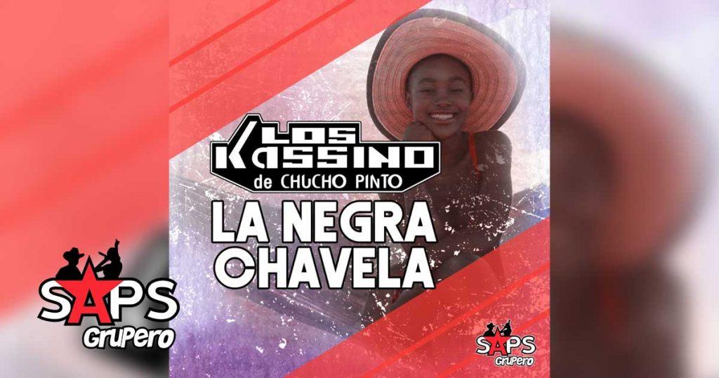 La Negra Chavela, Los Kassino de Chucho Pinto