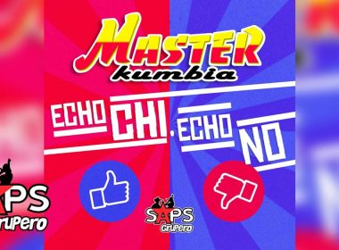 Echo Chi Echo No, Master Kumbia