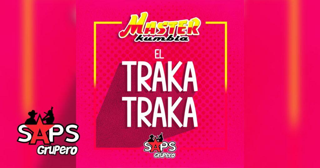 El Traka Traka, Master Kumbia