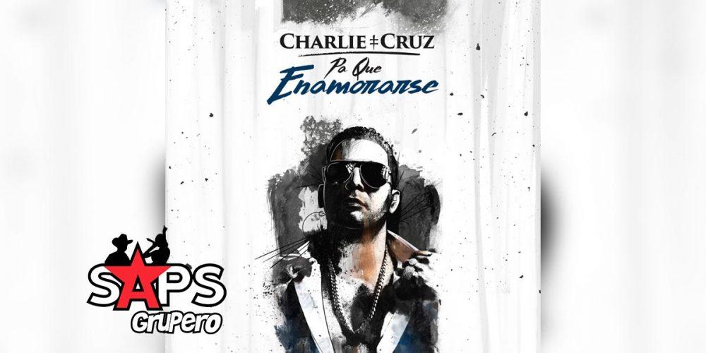 """Charlie Cruz - """"Pa' Qué Enamorarse"""""""