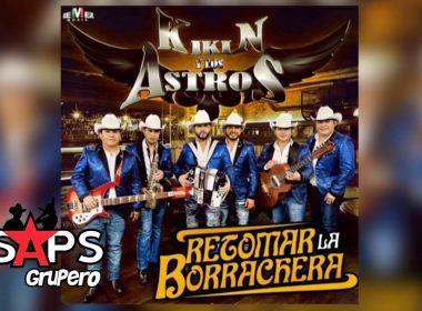 Retomar La Borrachera, Kikin y Los Astros