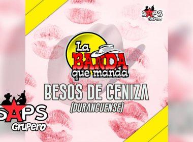 Besos de Ceniza, La Banda Que Manda