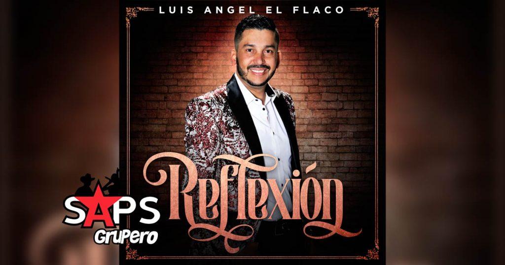 """Reflexión, Luis Ángel """"El Flaco"""""""