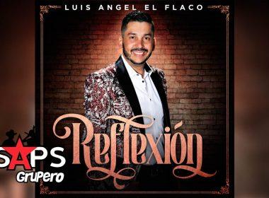Reflexión, Luis Ángel El Flaco