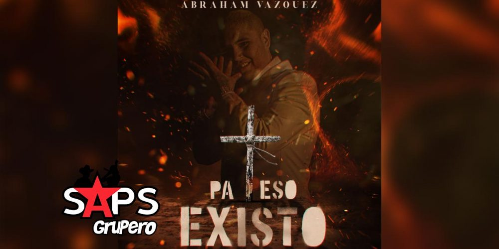 Pa' Eso Existo, Abraham Vazquez