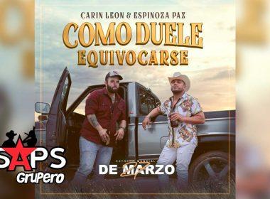 Como Duele Equivocarse, Carin León, Espinoza Paz