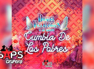 Cumbia De Los Pobres, Daniel Villalobos y su Grupo