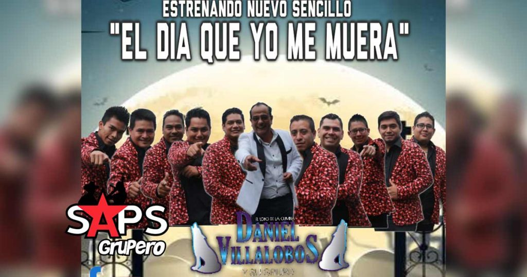 El Día Que Yo Me Muera, Daniel Villalobos y Su Grupo