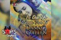 Lo Que Yo Siento Por Ti, Danny Guillén