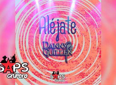 Aléjate, Danny Guillén