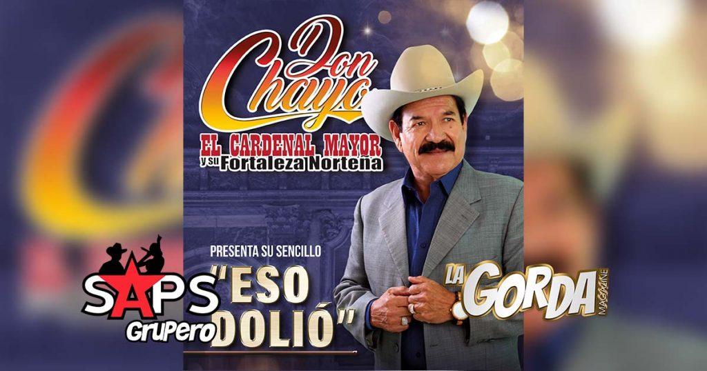 Don Chayo El Cardenal Mayor y Su Fortaleza Norteña