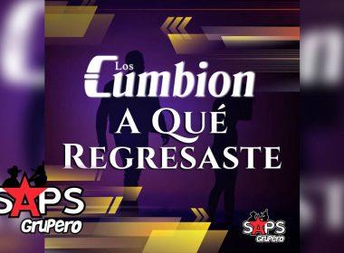A Qué Regresaste, Los Cumbión