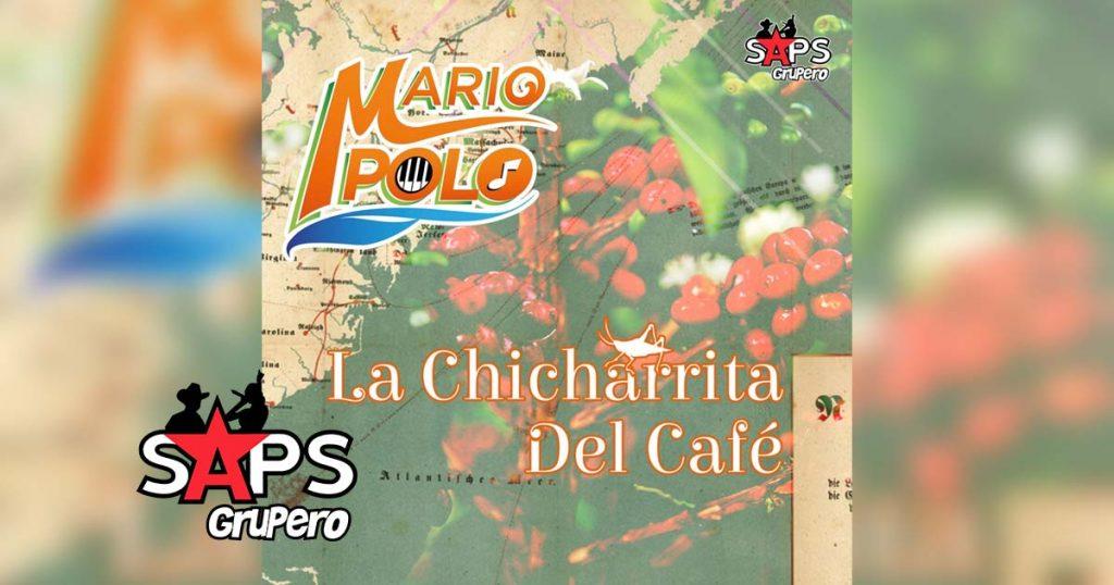 La Chicharrita del Café, Mario Polo